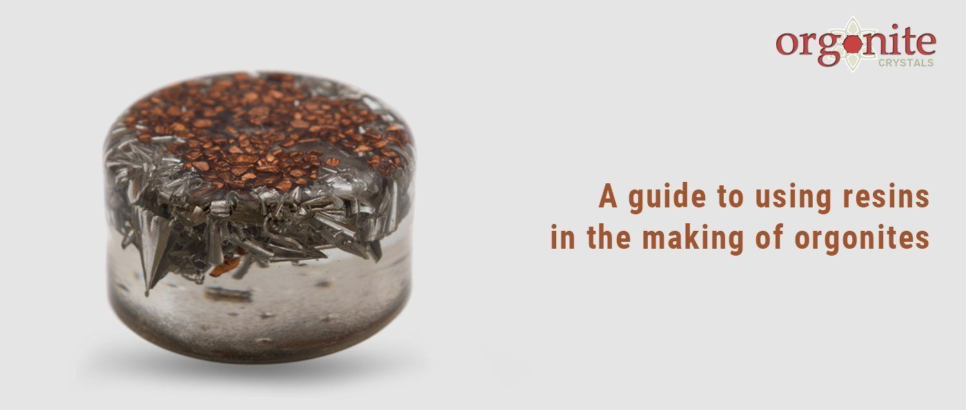 A Guide To Using Resins  In The Making Of Orgonites