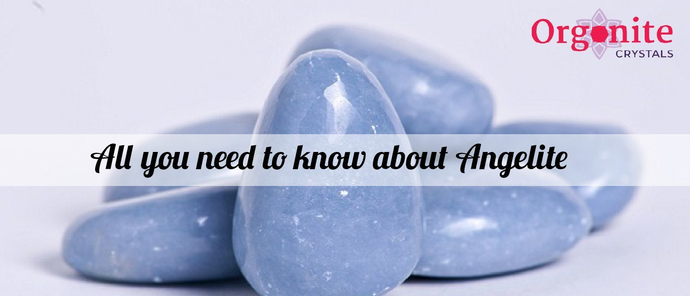 All you need to know about Angelite