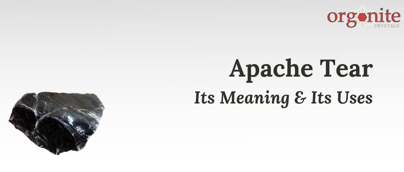 Apache Tear: Its Meaning & Its Uses
