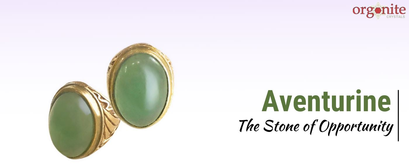 Aventurine: The Stone of Opportunity