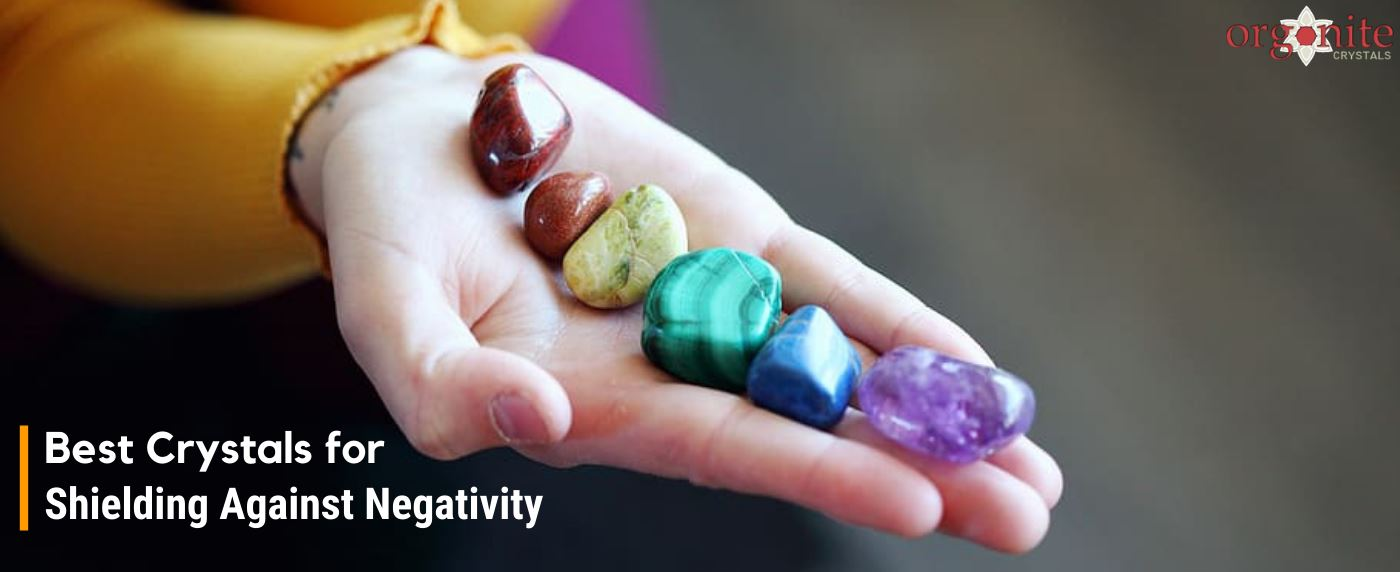 Best Crystals for Shielding Against Negativity