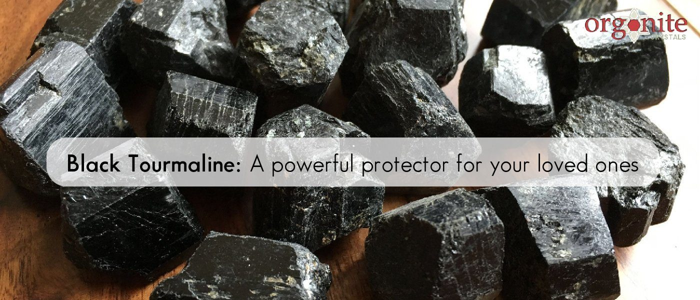Black Tourmaline: A Powerful Protector For Your Loved Ones