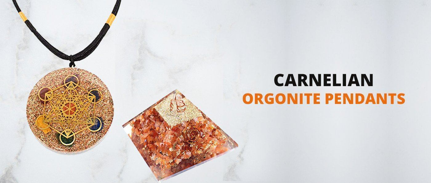 Know How Carnelian Orgonite Pendants can Benefit You