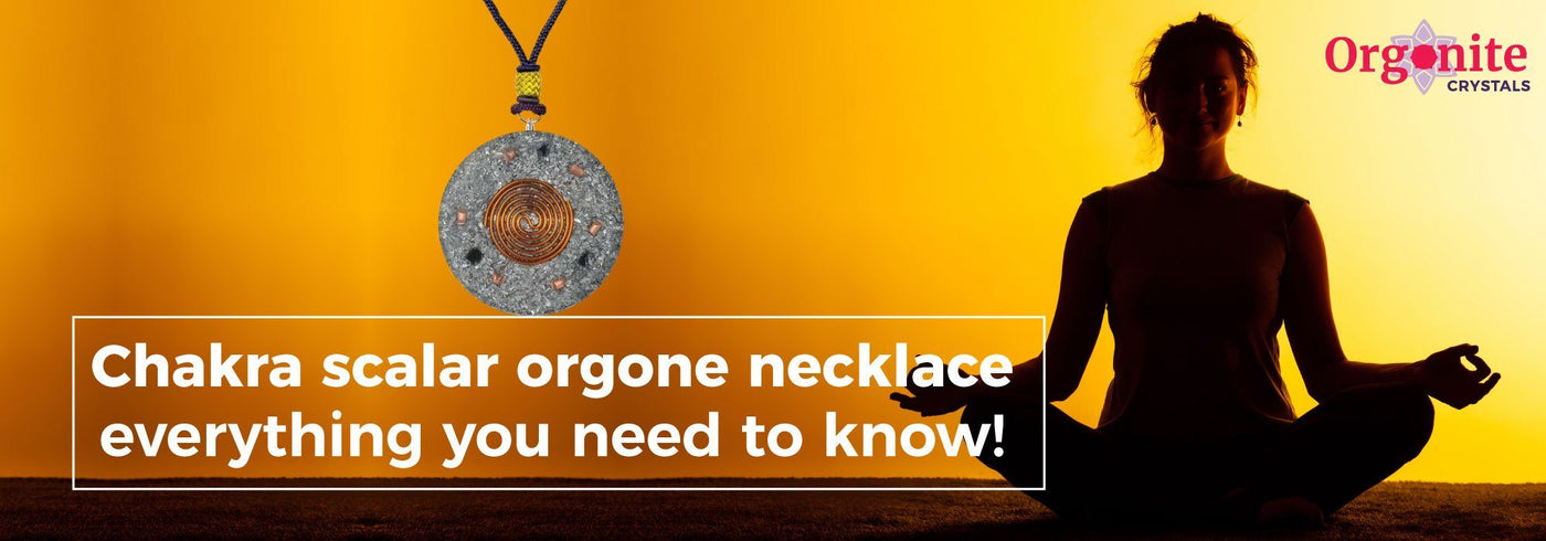 Chakra scalar orgone necklace - everything you need to know!