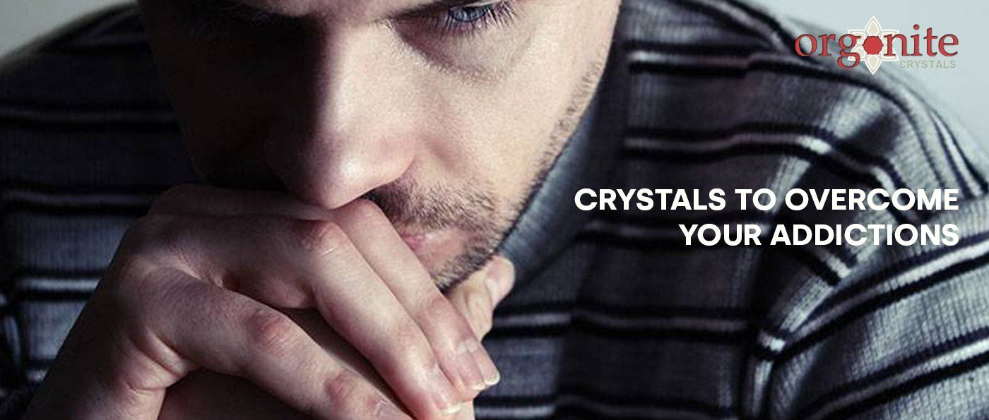 Crystals To Overcome Your Addictions