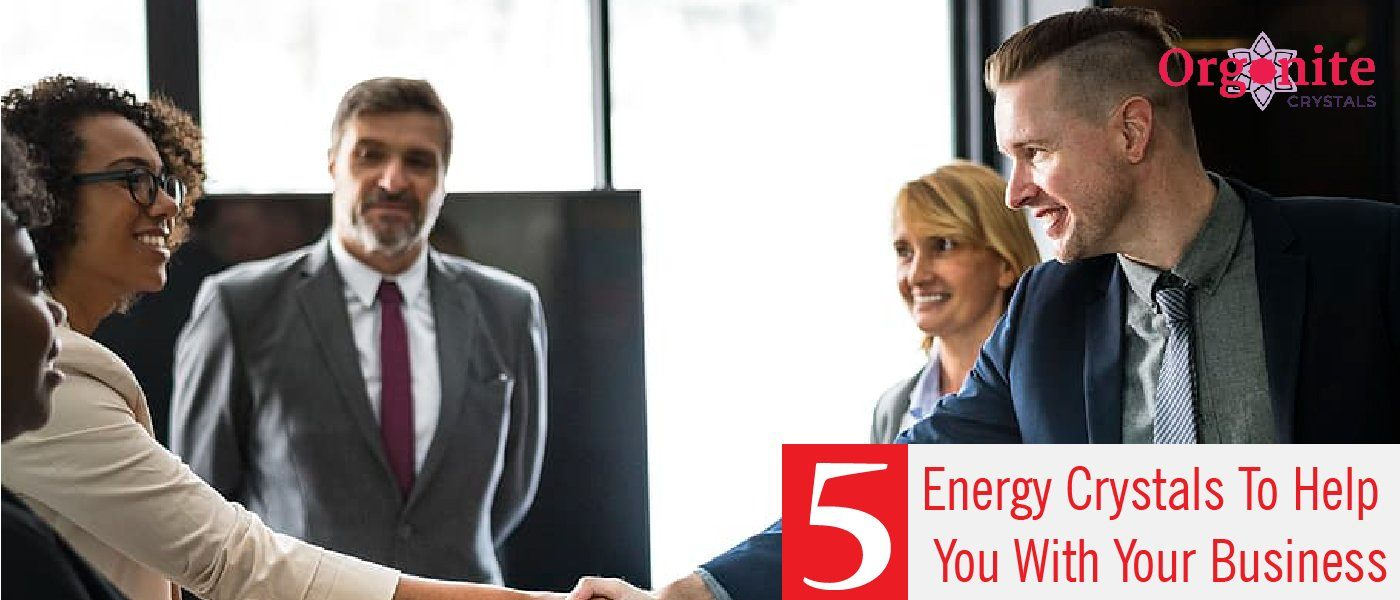 5 Energy Crystals To Help You With Your Business