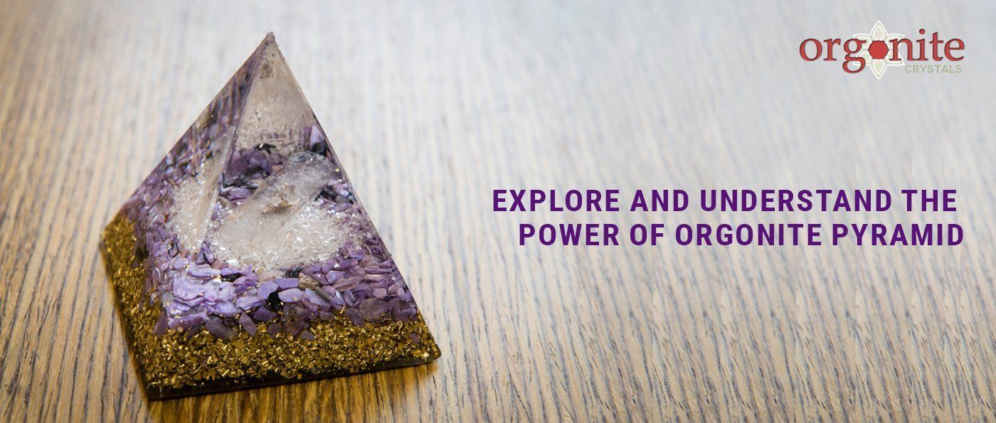 Explore and Understand the Power of Orgonite Pyramid