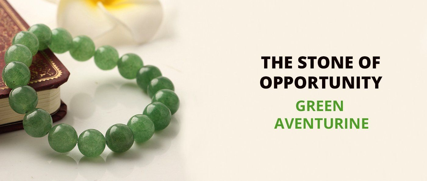 Green Aventurine-The Stone of Opportunity