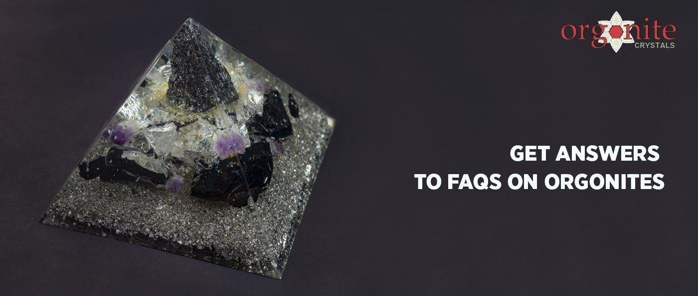 Get Answers to FAQs on Orgonites