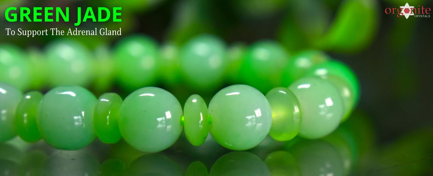 Green Jade to Support the Adrenal Gland