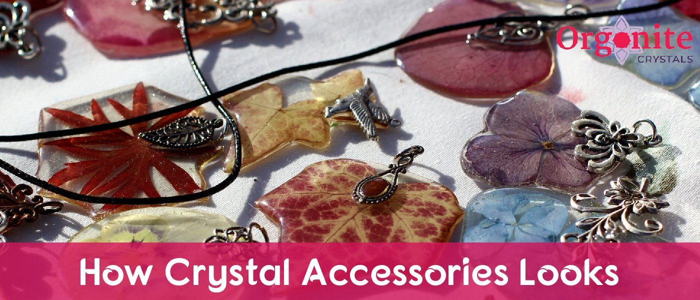 How Crystal Accessories Look