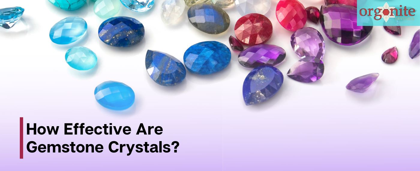 How Effective Are Gemstone Crystals?