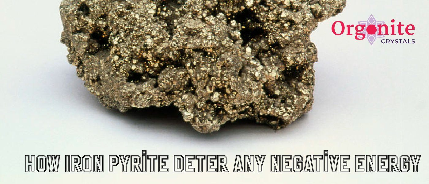 How Iron Pyrite deters any negative energy