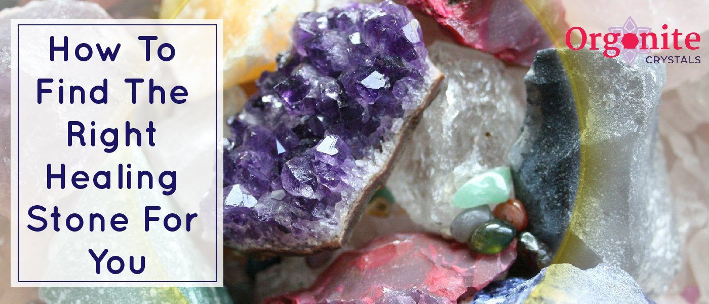 How To Find The Right Healing Stone For You