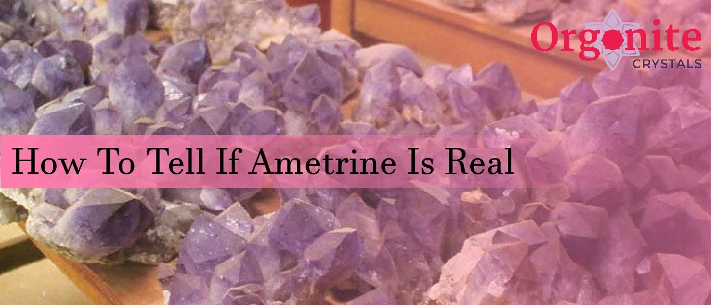 How To Tell If Ametrine Is Real