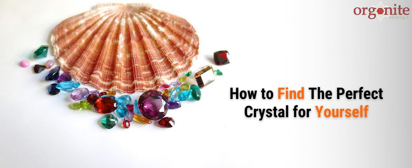How to Find the Perfect Crystal for Yourself