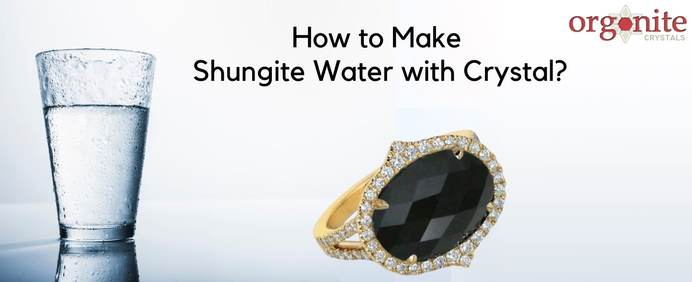 How to Make Shungite Water with Crystal