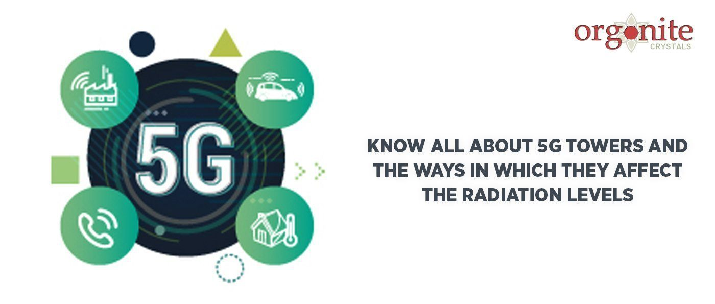 Know all about 5G Towers and the ways in which they affect the Radiation Levels