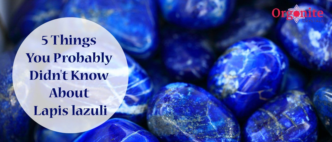 Five Things You Probably Didn't Know About Lapis Lazuli