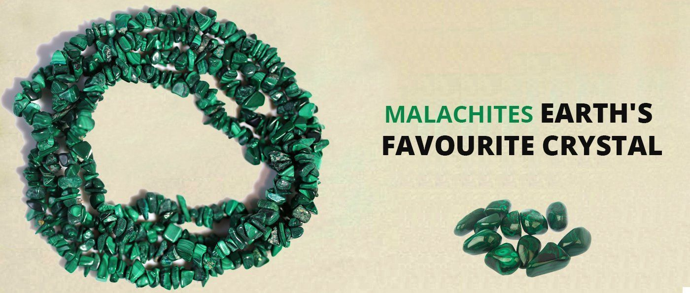 Malachites –  Earth's favourite Crystal