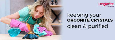 Keeping your orgonite crystals clean and purified