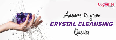 ANSWERS TO YOUR CRYSTAL CLEANSING QUERIES