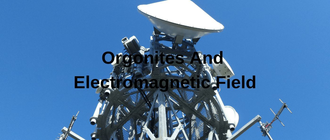 Orgonites And Electromagnetic Field
