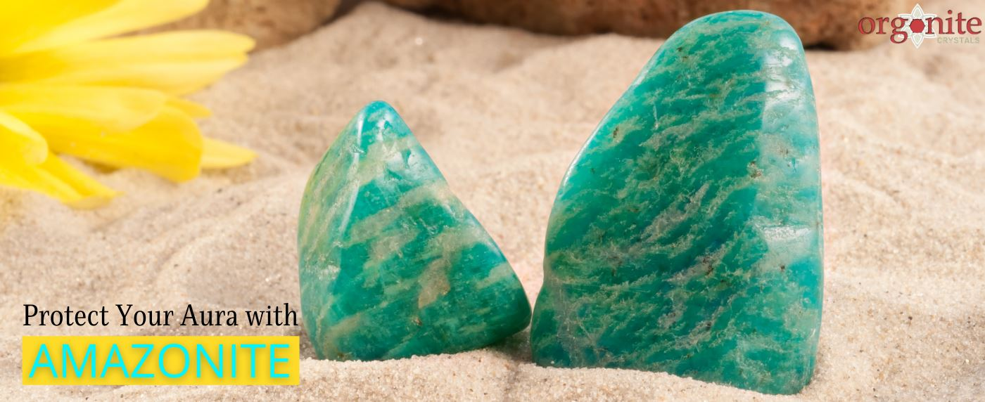 Protect Your Aura with Amazonite