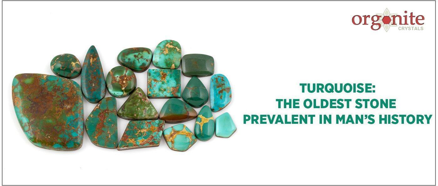 TURQUOISE: THE OLDEST STONE PREVALENT IN MAN'S HISTORY