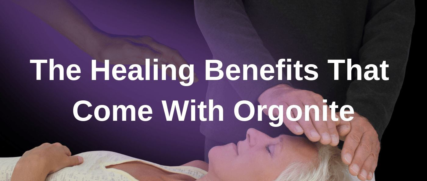 The Healing Benefits That Come With Orgonite