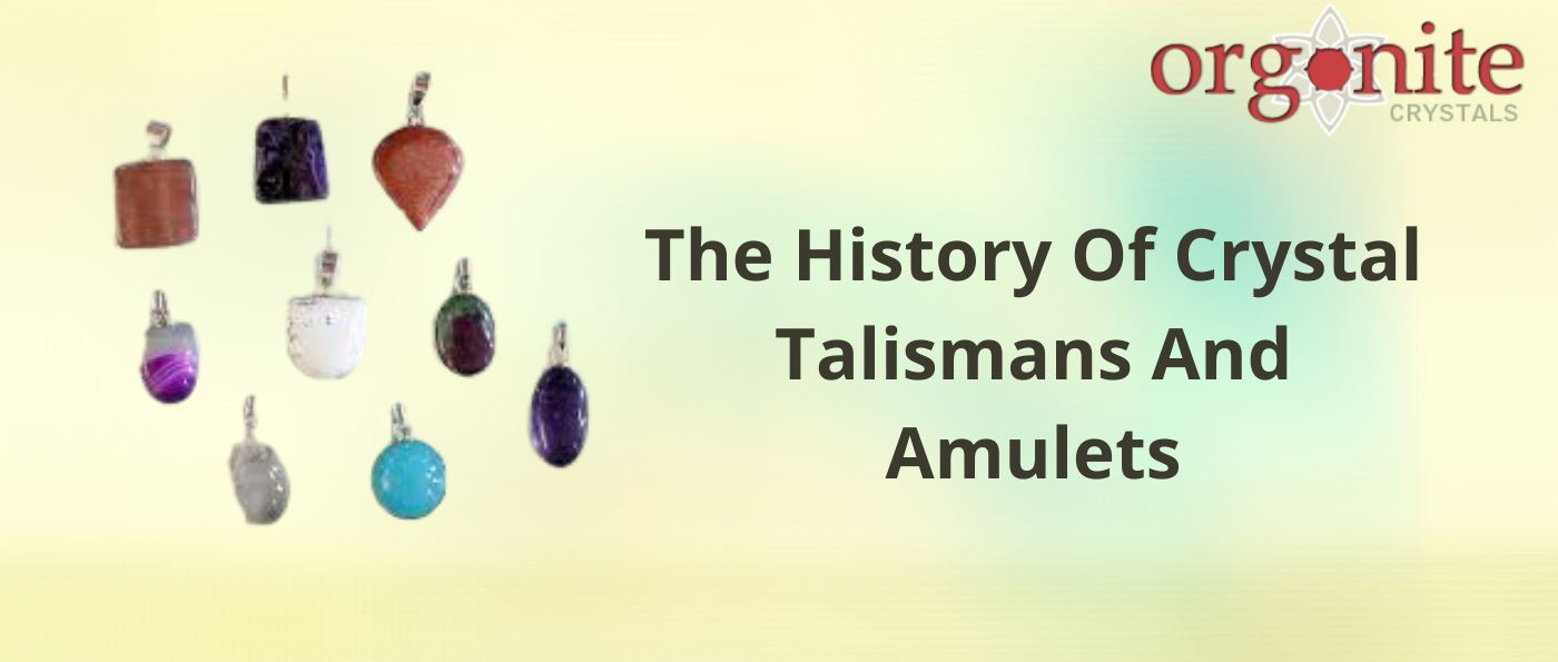 The History Of Crystal Talismans And Amulets