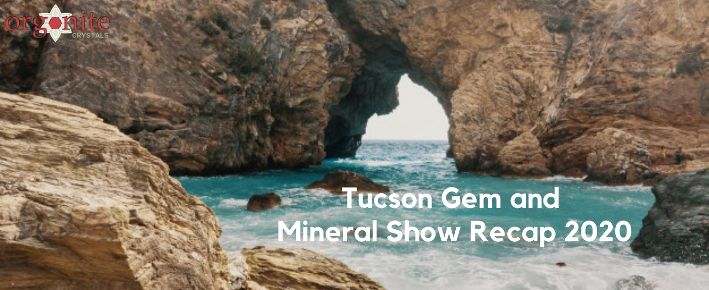 Tucson Gem and Mineral Show Recap 2020