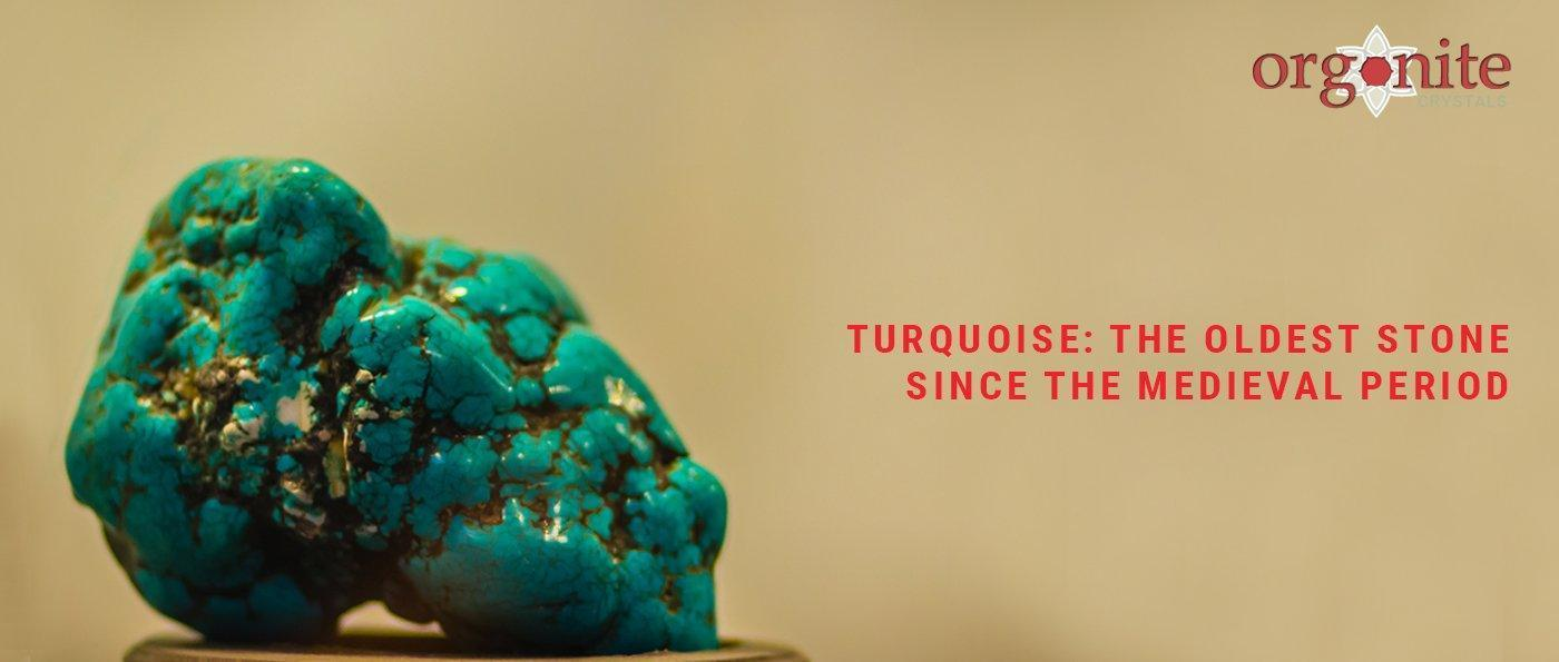 Turquoise: The Oldest Stone Since The Medieval Period
