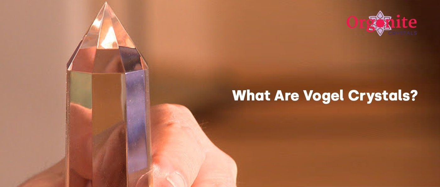 What Are Vogel Crystals?