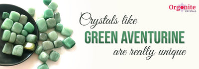CRYSTALS LIKE GREEN AVENTURINE ARE REALLY UNIQUE