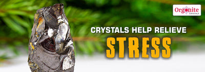 CRYSTALS HELP RELIEVE STRESS