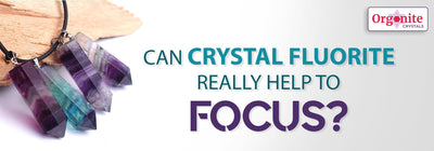 CAN CRYSTAL FLUORITE REALLY HELP TO FOCUS?