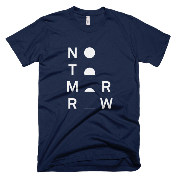 No Tomorrow Tee