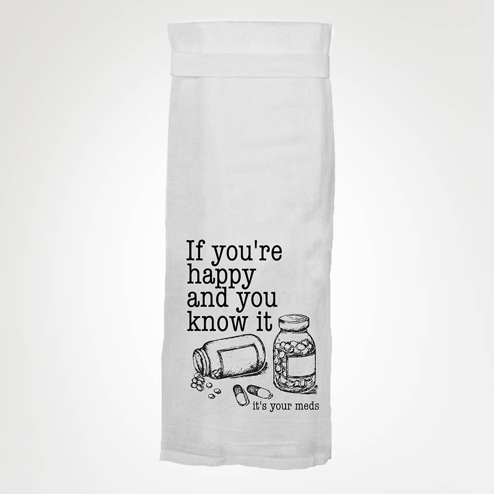 Twisted Wares - If You're Happy And You Know It KITCHEN TOWEL