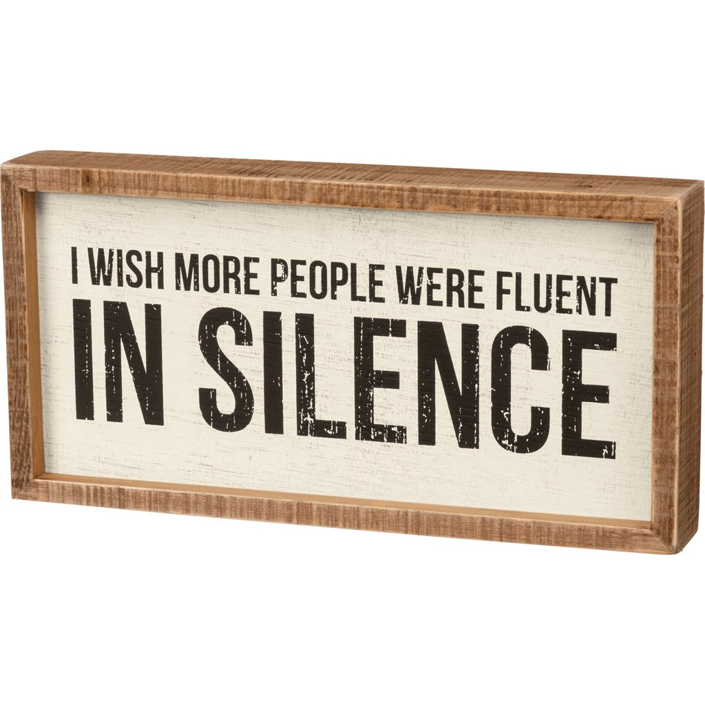 Fluent In Silence Box Sign
