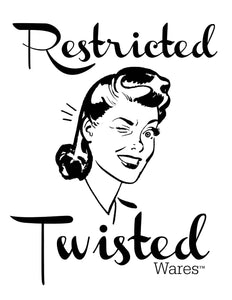 Twisted Wares - Restricted Twisted Sign