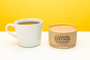 A Candle for Fucking Meetings