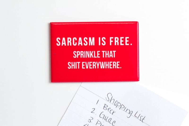 Sarcasm is Free magnet