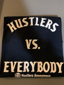 Hustlers Vs Everybody Tee Screen Print