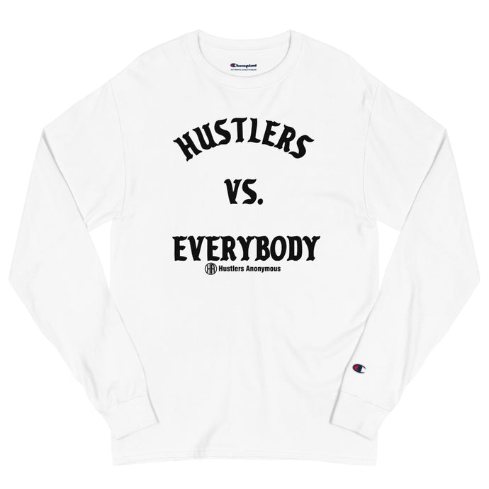 Hustlers Vs Everybody Men's Champion Long Sleeve Shirt