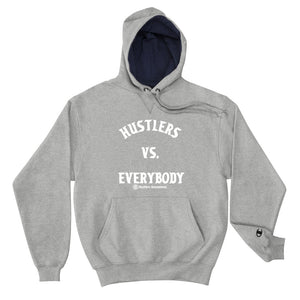 Hustlers Vs Everybody Champion Hoodie