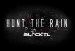 Hunt the Rain BLACKTL