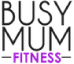 Busy Mum Fitness