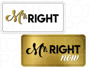 Mr. Right / Mr. Right now