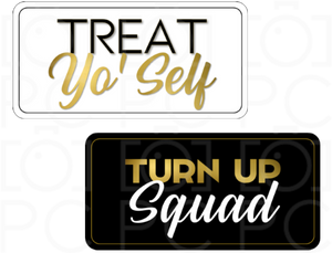 B-Stock - Treat Yo' Self / Turn Up Squad